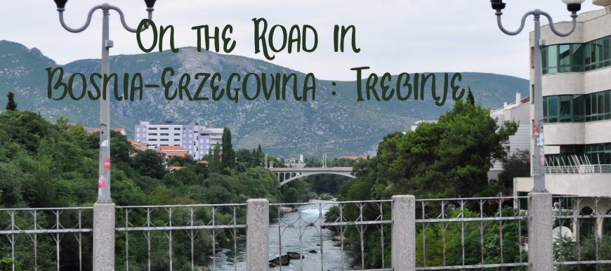 On the Road Bosnia Trebinje